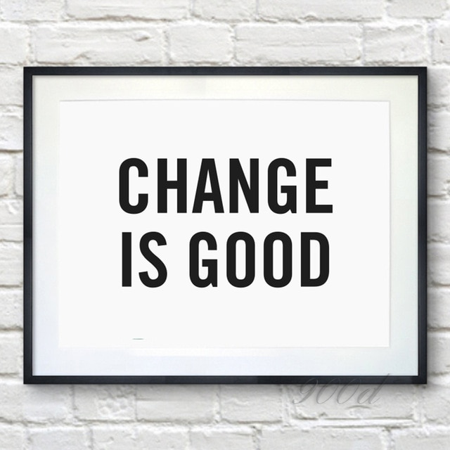Quote-change-is-good-canvas-art-print-painting-poster-wall-pictures-for-home-decoration-wall-decor_640x640